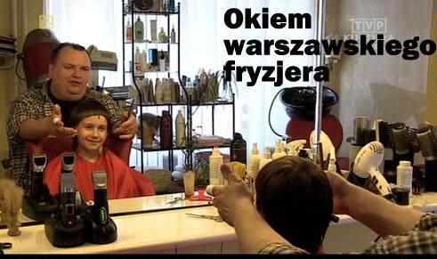 Okiem Warszawskiego Fryzjera