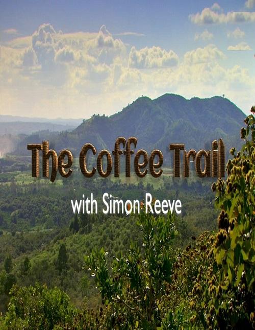 Na szlaku kawy / The Coffee Trail with Simon Reeve
