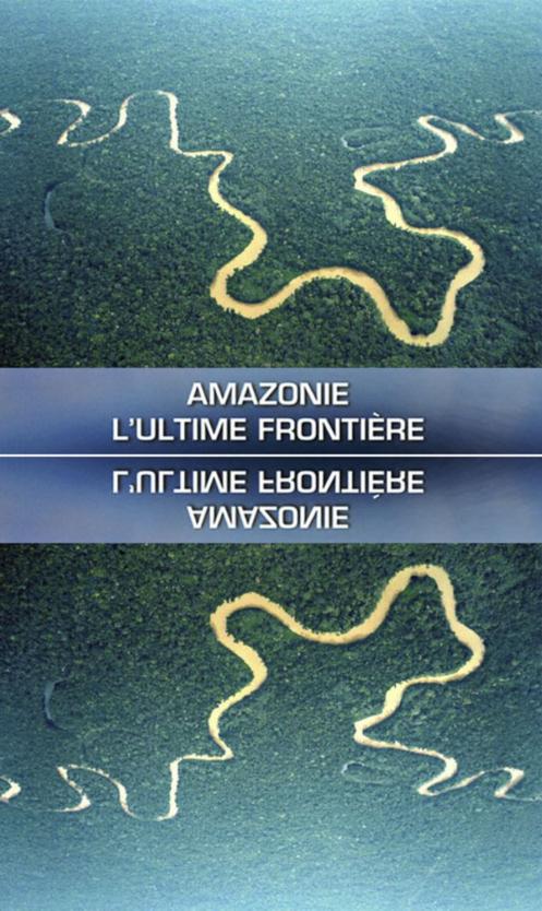 Amazonia Walka o Przetrwanie / Amazonie l'ultime Frontiere