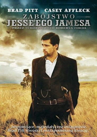 Zabójstwo Jesse'ego Jamesa przez tchórzliwego Roberta Forda / Assassination of Jesse James by the Coward Robert Ford, The