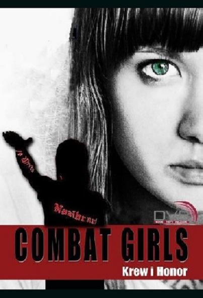 Combat girls. Krew i honor / Kriegerin