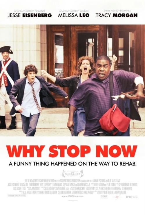 Dlaczego właśnie teraz? / Why Stop Now