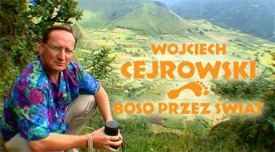 Wojciech Cejrowski - Boso przez świat ( całość )