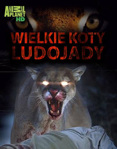 Wielkie Koty Ludojady / Man-Eating Zombie Cat