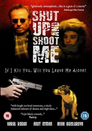 Zamknij się i zastrzel mnie / Shut Up and Shoot Me