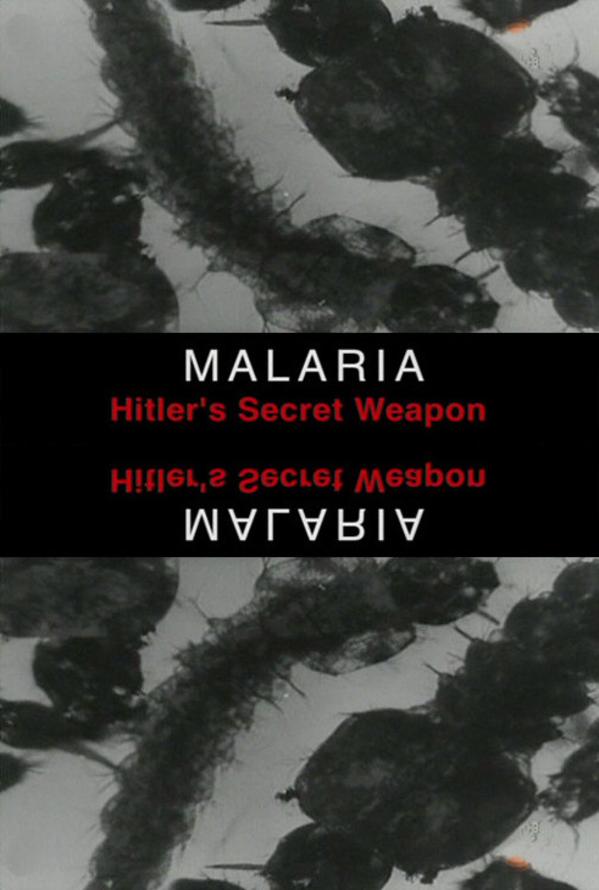 Malaria, Tajna Broń Hitlera / Malaria, Hitler's Secret Weapon