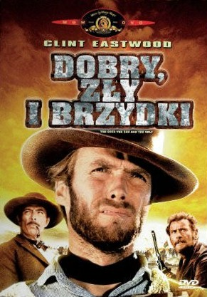 Dobry, Zły, Brzydki / The Good, the Bad and the Ugly