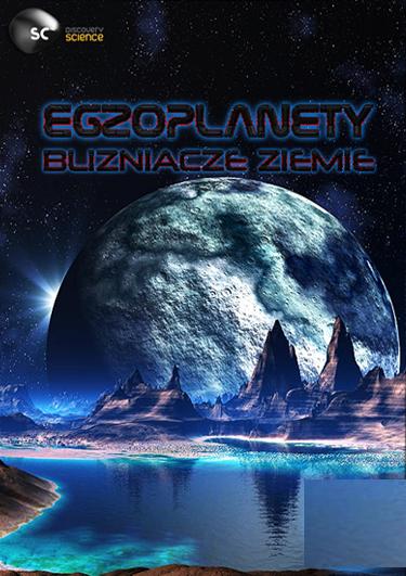 Egzoplanety: Bliźniacze Ziemie / Alien Planet Earths