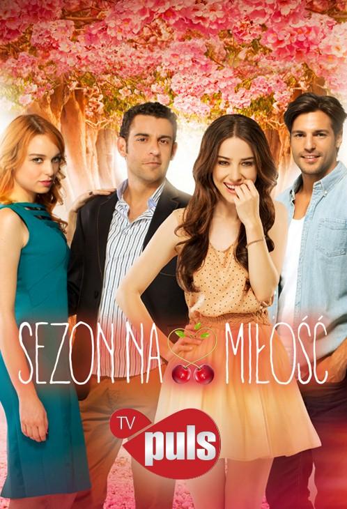Sezon na miłość / Kiraz Mevsimi (SEZON 01)