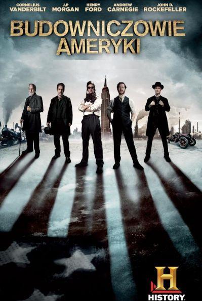 Budowniczowie Ameryki / The Men Who Built America