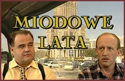 Miodowe Lata    (sezon 1 - 6 )