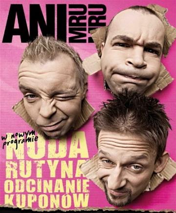 Kabaret Ani Mru-Mru: Nuda Rutyna I Odcinanie Kuponów (2012-2013)