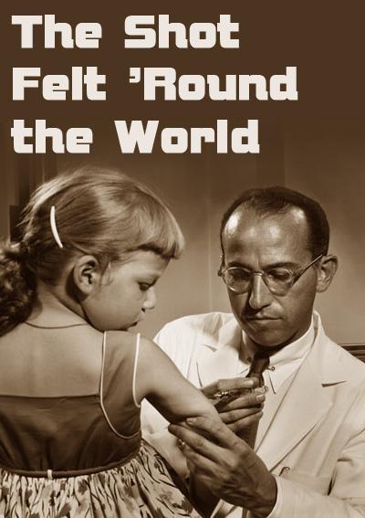 Szczepionka, która zmieniła świat / The Shot Felt 'Round The World