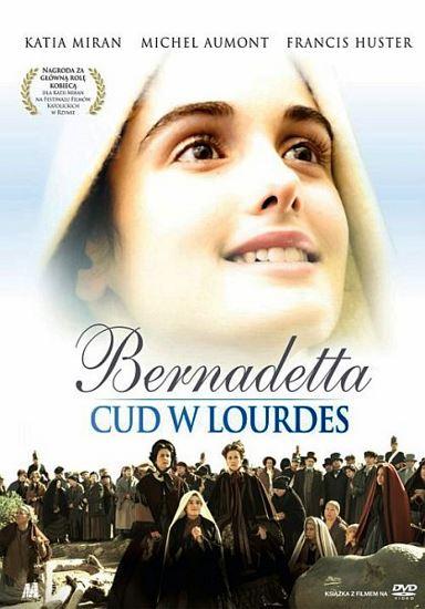 Bernadetta. Cud w Lourdes / Je m'appelle Bernadette