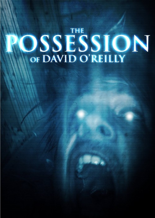 Opętanie Davida Oreilly / The Possession of David O'Reilly