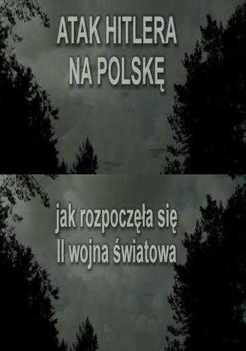 Atak Hitlera na Polskę - jak rozpoczęła się II wojna światowa
