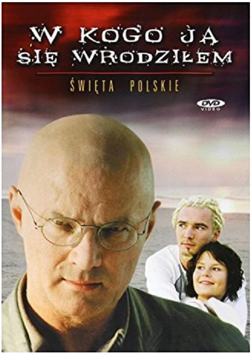 Święta polskie: W kogo ja się wrodziłem
