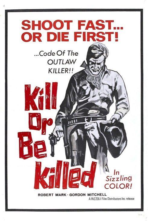 Zabij albo zgiń / Uccidi o muori