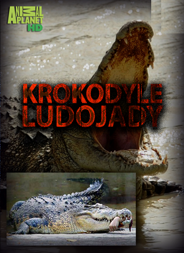 Krokodyle ludojady / Man-Eating Super Croc