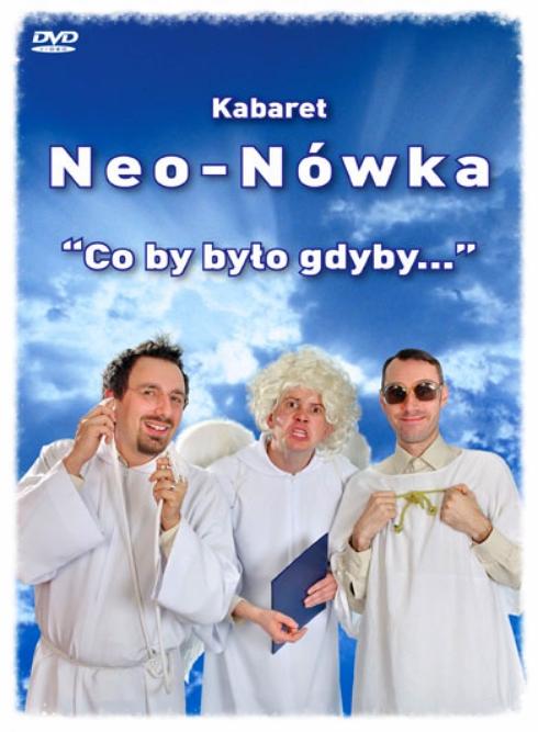 Neo-Nówka Co By Było Gdyby...