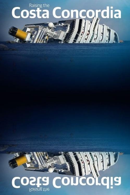Operacja Costa Concordia / The Raising of the Costa Concordia