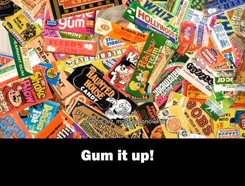 Balonówka. Cała prawda o gumie do żucia / Gum it up!