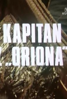 """Kapitan z """"Oriona"""""""